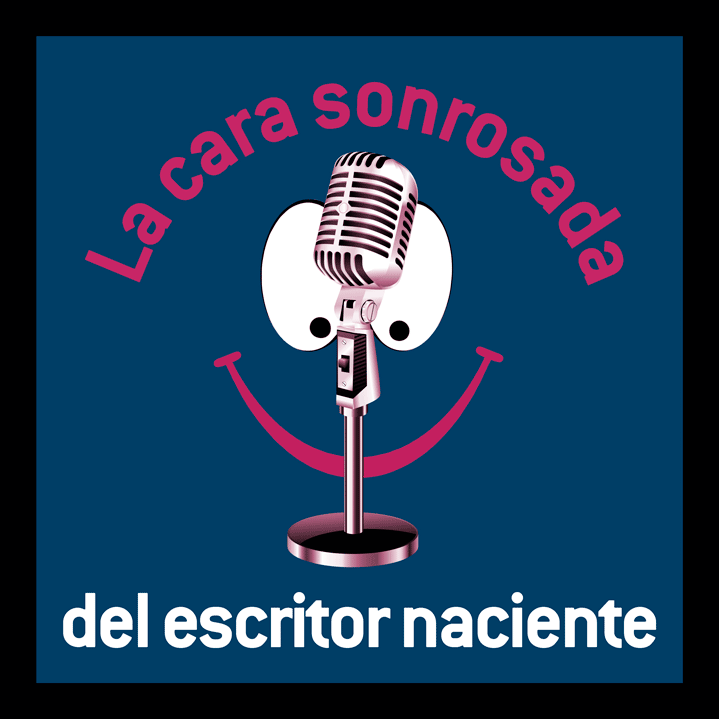 La cara sonrosada del escritor naciente podcast