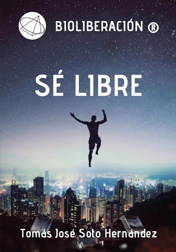 Bioliberación®: Sé libre