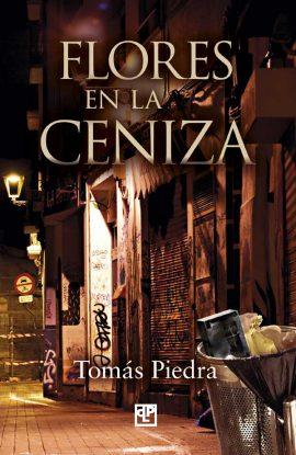 Flores en la ceniza, novela de Tomás Piedra