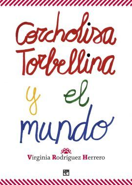 Corcholisa Torbellina y el mundo