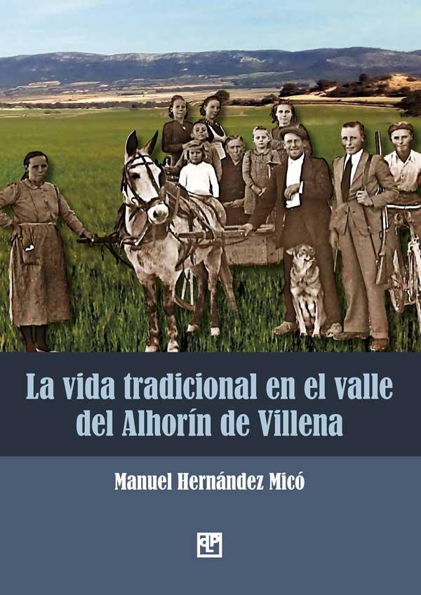 La vida tradicional en el valle del Alhorín de Villena